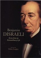 Bnejamin Disraeli Scenes from an Extroadinary Life